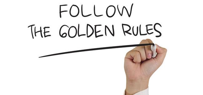 Follow the golden rules - urmeaza regulile de aur